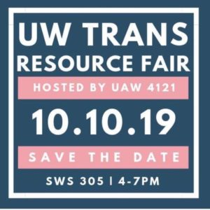 Save the date for our Fall Trans Resource Fair! We've got a number of amazing groups confirmed including @ingersollgendercenter @genderjusticewa @gaycity @lgbtq_allyship @thenwnetwork and more! RSVP at tiny.cc/transuw2019