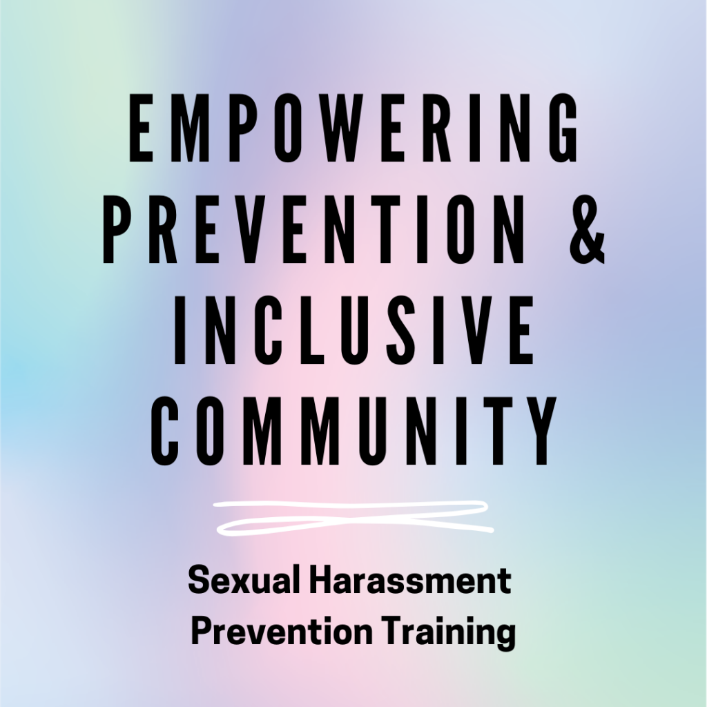 Empowering Prevention & Inclusive Community: Sexual Harassment Prevention Training