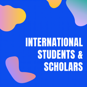 International Students & Scholars