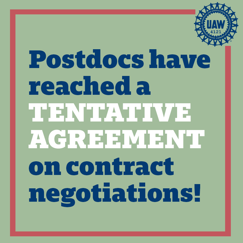 """Text on a sage green background reads """"Postdocs have reached a TENTATIVE AGREEMENT on contract negotiations!"""" A small blue UAW wheel logo is in the upper right corner."""