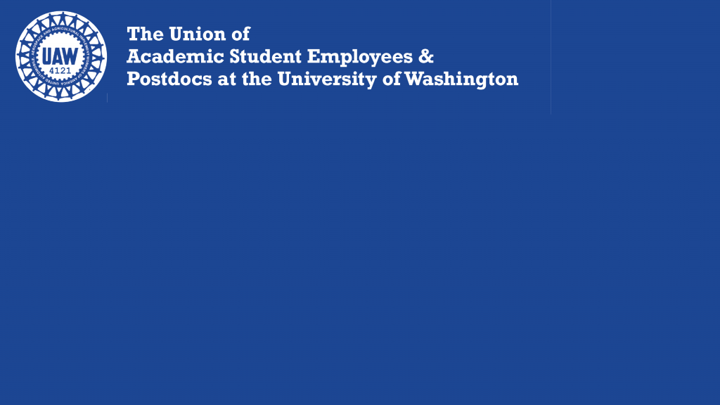 """Zoom background with navy blue background. In the top left corner is the blue UAW 4121 wheel logo on a white background, next to the words """"The Union of Academic Student Employees & Postdocs at the University of Washington"""" in white."""